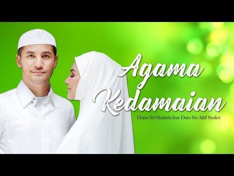Lirik Lagu Agama Kedamaian - Dato Aliff Syukri feat Datin Shahida