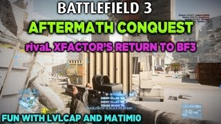 Battlefield 3 Aftermath Conquest live game-play with lvlcap and Matimi0