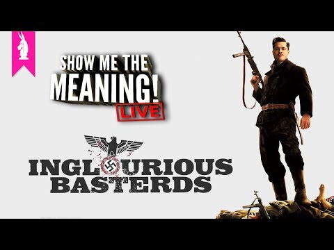 Inglorious Basterds (2009) – Does Cinema Kill National Socialism? – Show Me The Meaning! LIVE!