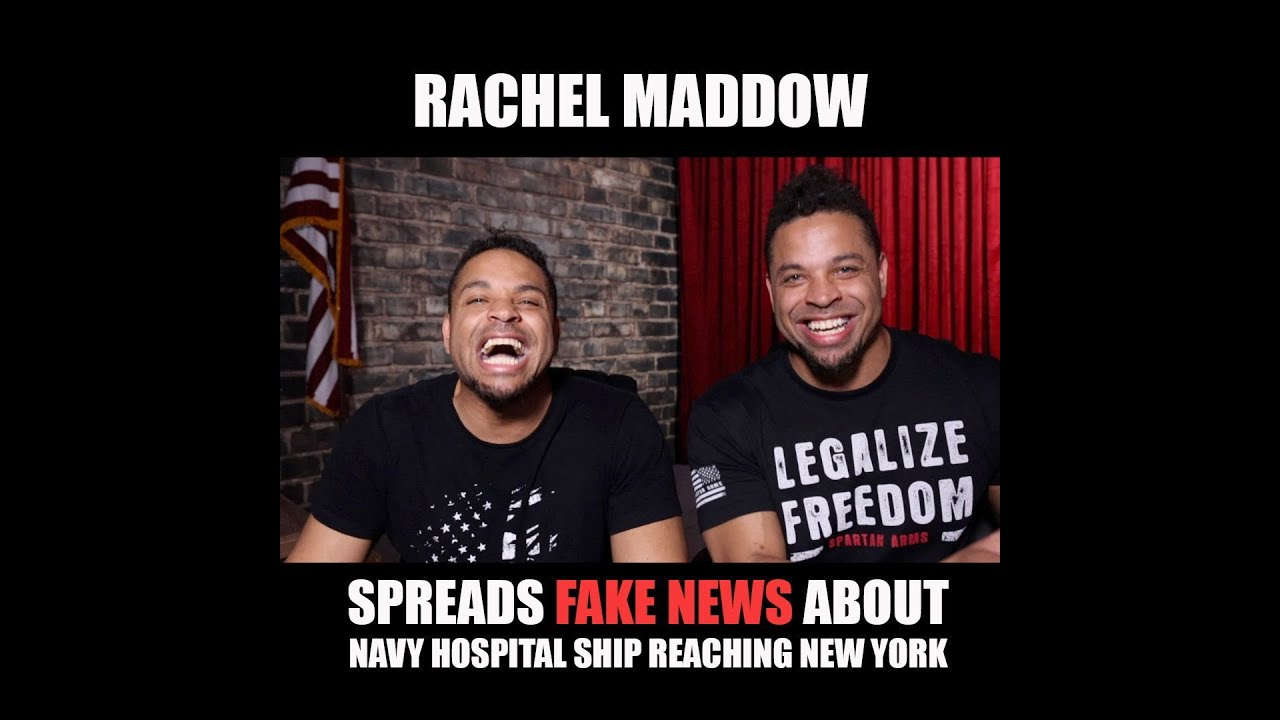 Rachel Maddow Spreads Fake News About Navy Hospital Ship Reaching New York!