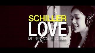 """SCHILLER: """"Love"""" // mit Rebecca Ferguson"""