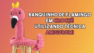 Capa de banquinho em crochê - Amigurumi em forma de flamingo