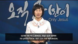 ¡La unión con Jesús sanó mi corazón! : Woong-Young Kim, Iglesia Hanmaum