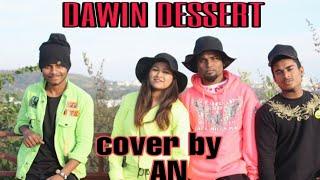Dessert _ Dawin ft Silento | Dance Cover  by  AN DANCE SUTDIO