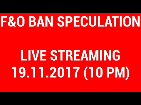 🔴 F&O Ban speculation and Stock Rally | YouTube LIVE Streaming and Q&A | Hindi