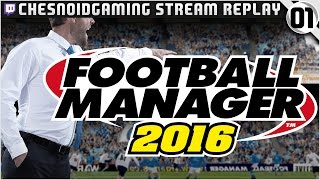 Football Manager 2016 | Stream Series Ep1 - BRAND NEW SAVE!!