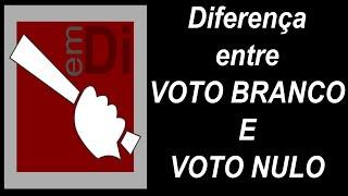 Diferença entre Voto Branco e Voto Nulo