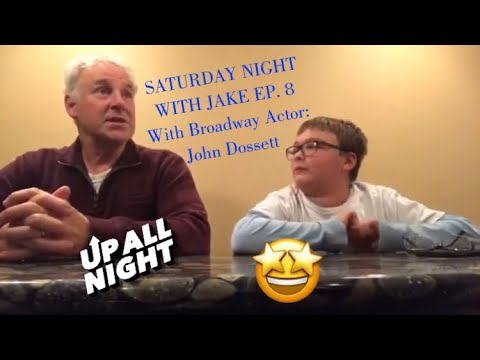 Saturday Night With Jake Ep. 8 with Broadway Actor John Dossett!!!