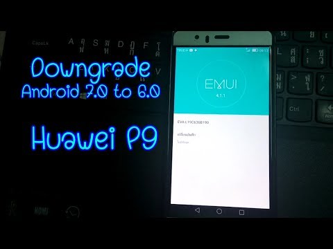 Huawei P9 Downgrade Android 7.0 Nougat To Android 6.0 Marshmallow