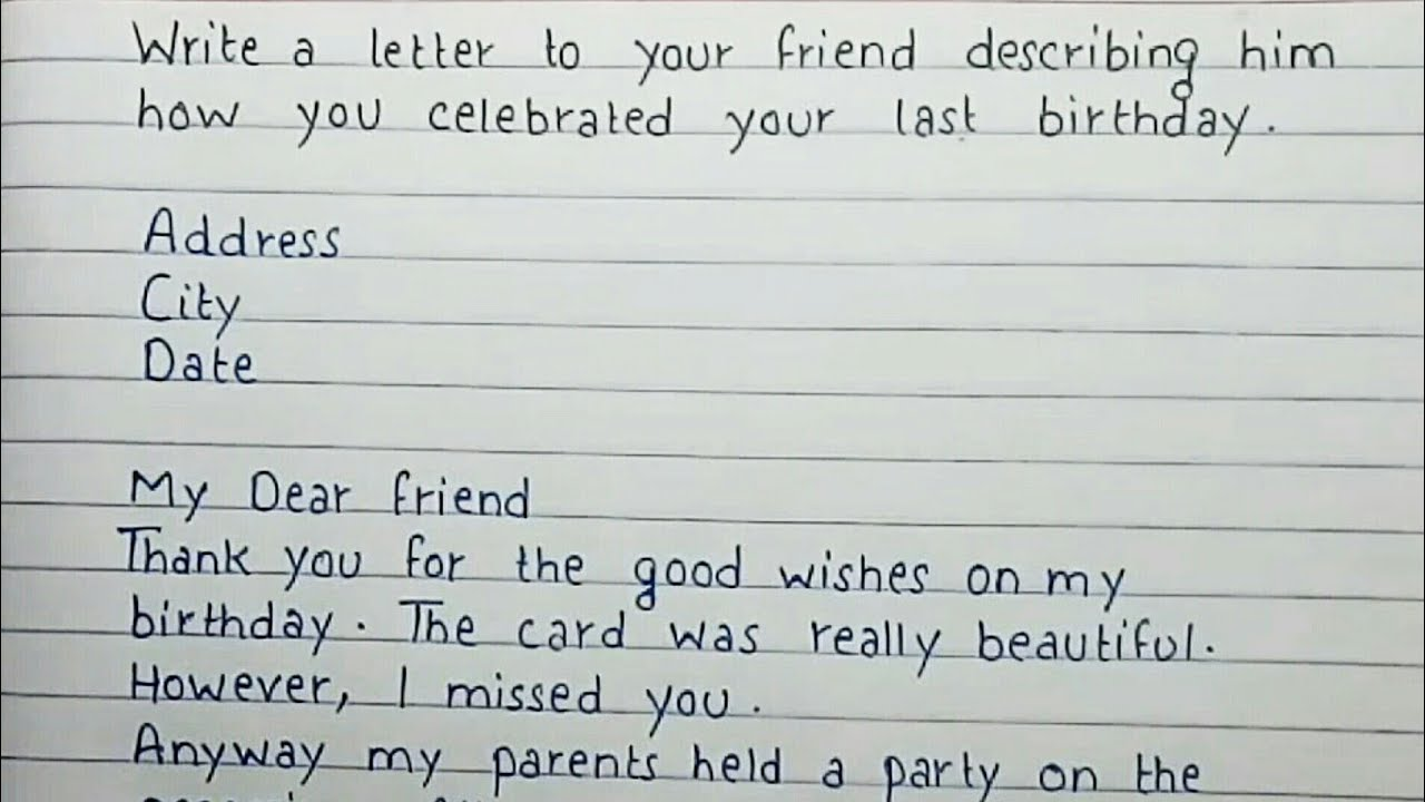 Write A Letter To Your Friend Describing Him How You Celebrated Your Last Birthday English Youtube