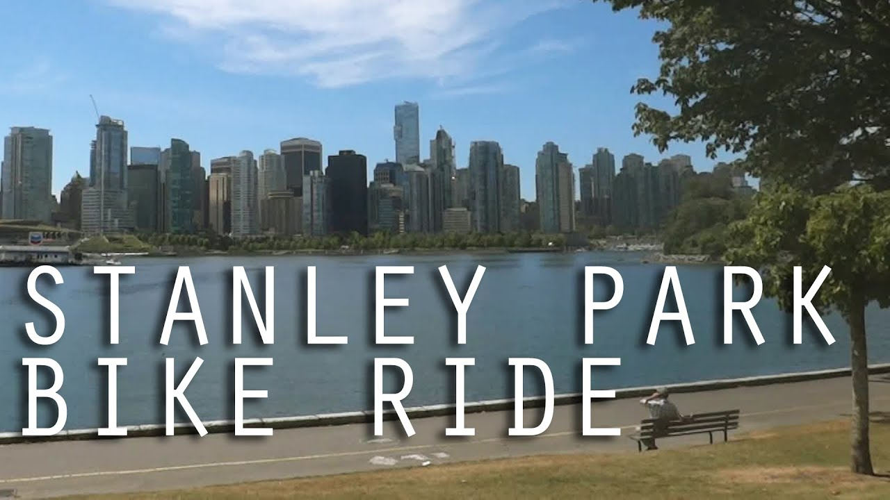 Stanley Park Seawall Bike Ride Vancouver Canada Youtube