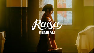 Raisa - Kembali (Official Music Video)