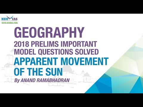 APPARENT MOVEMENT OF THE SUN | 2018 PRELIMS IMPORTANT MODEL QUESTION SOLVED | GEOGRAPHY | NEO IAS
