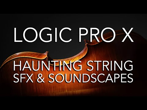 Logic Pro X - Haunting String SFX and Soundscapes (Valhalla Shimmer)
