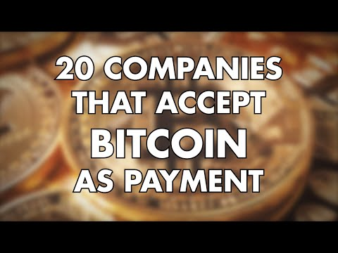 20 Companies That Accept Bitcoin As Payment