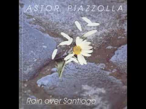 Astor Piazzolla - Llueve sobre Santiago