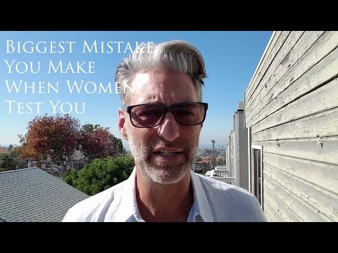 Biggest Mistake You Make When Women Test You | Brent Smith