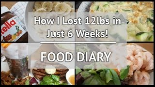 What I Ate To Lose 12lbs In 6 Weeks | xameliax