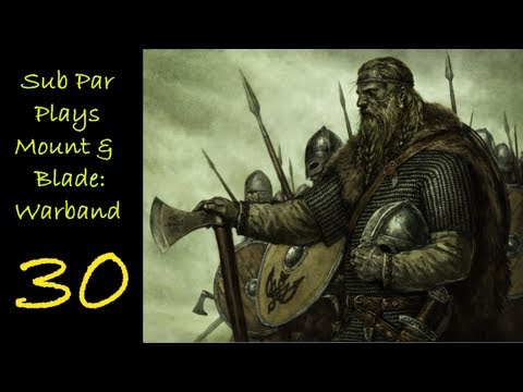 Mount and Blade: Warband Let's Play Episode 30: Halmar hack and slash