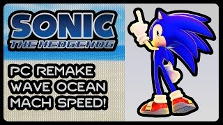 Sonic 06 PC Remake - Wave Ocean MS *WIP*! (4K/60fps)