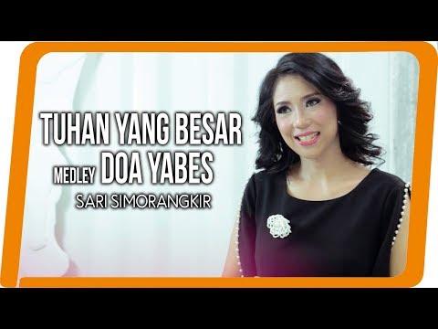 Sari Simorangkir - Tuhan Yang Besar Medley Doa Yabes