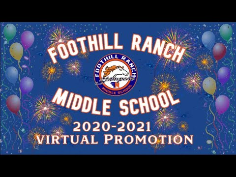 REPLAY: Foothill Ranch Middle School: Virtual 8th Grade Promotion 2020 - 2021