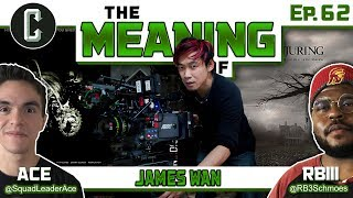 """""""The Meaning Of"""" James Wan (Saw, Insidious, The Conjuring) - Ep.62"""