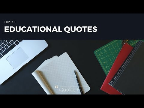 Top 10 Educational Quotes
