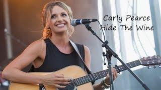 Carly Pearce Hide The Wine Lyrics