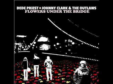 Dede Priest /Johnny Clark & The Outlaws -  What It Is Ain