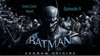 Arkham Origins- Cold Cold Heart: Episode 9- Victor & Nora