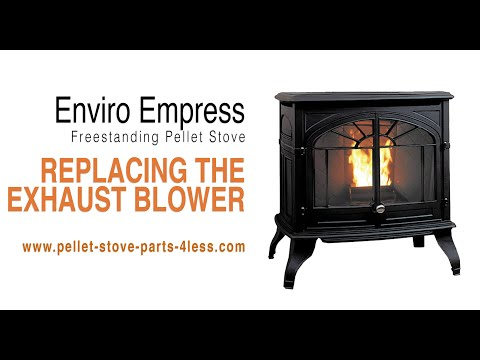 How To Replace The Exhaust Blower On An Enviro Empress Freestanding Pellet Stove