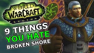 9 things you hate about the broken shore world of warcraft legion