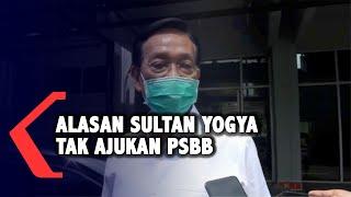 Yogya Tak Ajukan PSBB, Apa Alasan Sultan?