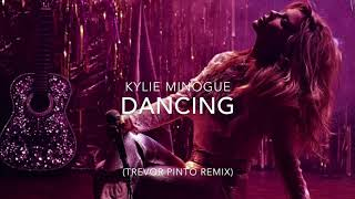 Kylie Minogue - Dancing (Trevor Pinto Remix)