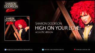 Sharon Doorson - High On Your Love (Acoustic Version)