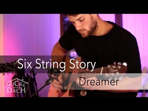 Six String Story - Dreamer (live @ Mucke unterm Dach)