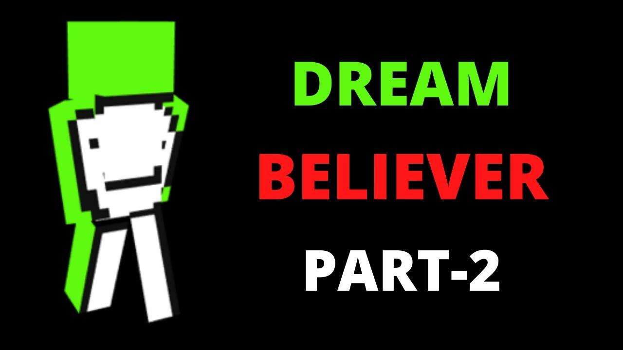 Download Dream - Believer (A Minecraft Manhunt montage On YouTuber @Dream )PART-2