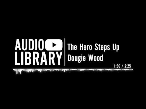 The Hero Steps Up - Dougie Wood