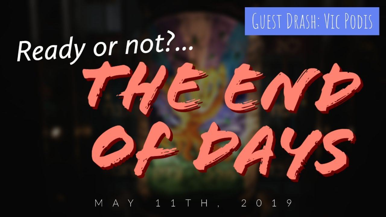 Ready or not?...the End of Days (Guest Message: Vic Podis) - Full Drash (5/11/2019)