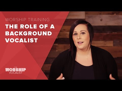 Worship Training - The Role of a Background Vocalist