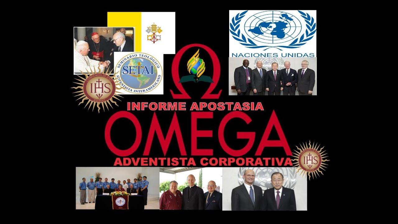 EndrTimes: INFORME APOSTASIA OMEGA ADVENTISTA CORPORATIVA COMPLETO