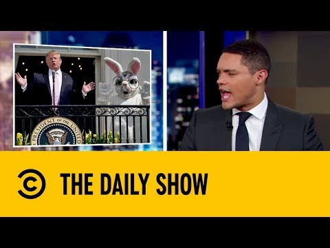 The Easter Bunny Storms The White House | The Daily Show with Trevor Noah