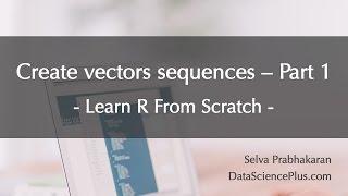 R Tutorial 07: Erstellen Sie spezielle Vektoren Sequenzen - Teil 1