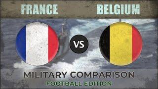 FRANCE vs BELGIUM | Army Comparison | 2018 [FOOTBALL EDITION]