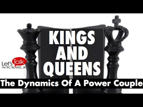 KINGS and QUEENS Understanding The Dynamics Of A Power Couple. PLEASE LIKE AND SHARE