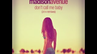 Madison Avenue - Don&#39t Call Me Baby (Tommie Sunshine &amp Disco Fries Remix)