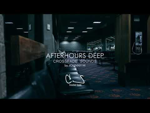 Afterhours Deep | Deep House Set | 2020 Mixed By Johnny M | All Tracks By Crossfade Sounds