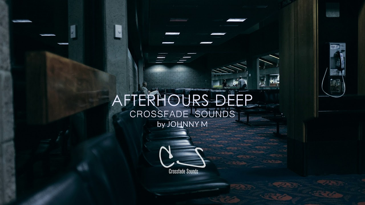 Download Afterhours Deep | Deep House Set | 2020 Mixed By Johnny M | All Tracks By Crossfade Sounds