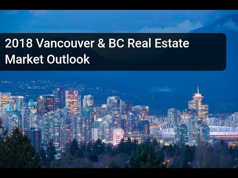 2018 Vancouver & BC Real Estate Market Outlook